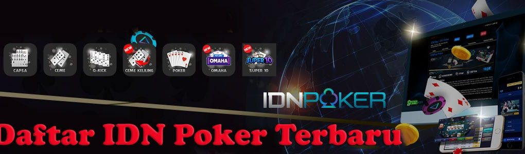 Daftar Situs IDN Poker Online Terbaru Deposit Pulsa 10rb Terbaik